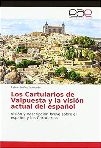 Los Cartularios de Valpuesta y la visión actual del español